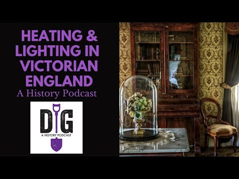Get Lit: Heating and Illuminating Homes in Victorian Britain