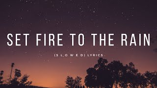 Download Mp3 Set Fire To The Rain - Adele  S L O W E D  Lyrics
