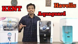 Quick Comparision Between Kent Grand + , Aquaguard Enhance RO UV UF & Havells Max