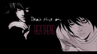 �������� ���� Death Note • Heathens「AMV」 ������