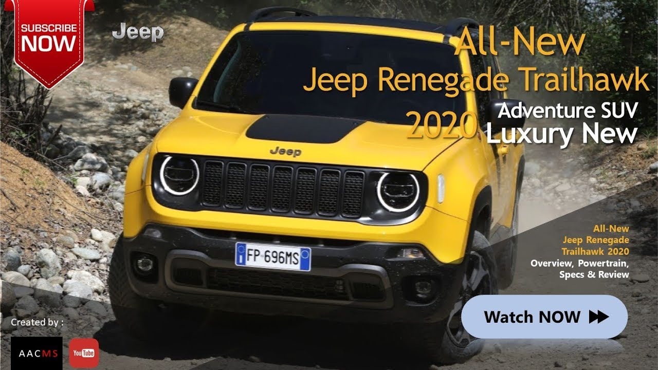 2020 Jeep Renegade Hybrid Debut Details >> All New 2020 Jeep Renegade Trailhawk Suv Adventure All Road Car Luxury New Overview