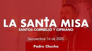 Padre Chucho - La Santa Misa (Miércoles 16 de Septiembre)