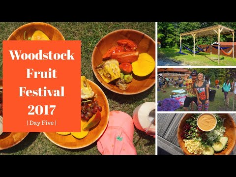 (Working At) The Woodstock Fruit Festival 2017: Day Five | Let The Fun Begin!
