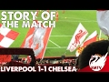 Liverpool 1-1 Chelsea | Story Of The Match