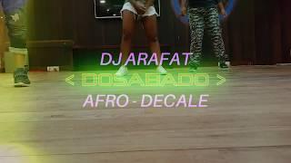 DJ ARAFAT - DOSABADO | afro-décalé | Dance Choreography