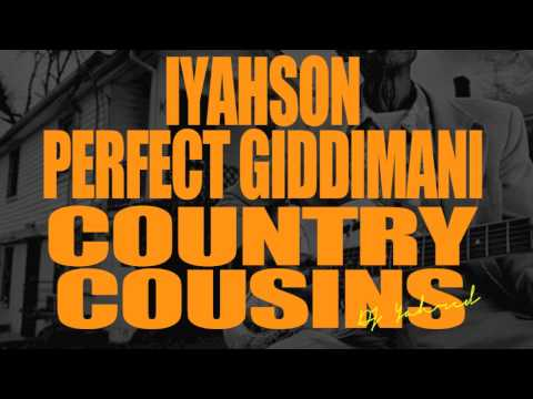 Perfect Giddimani ft Iyahson Young Shanty  Country Cousins
