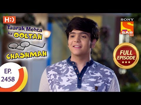 Taarak Mehta Ka Ooltah Chashmah – Ep 2458 – Full Episode – 2nd May, 2018