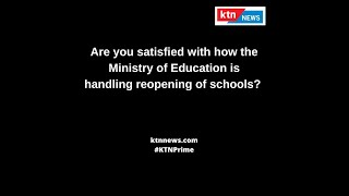 BIG Q - Are you satisfied with how the Ministry of Education is handling reopening of Schools?