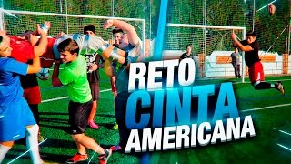 RETO CINTA AMERICANA ¡RETO FÚTBOL! | REMATES CHALLENGE