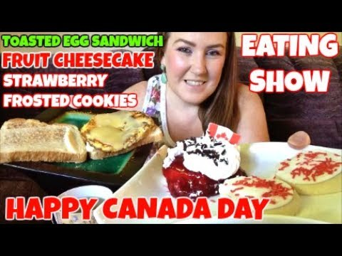 MUKBANG | EATING TOASTED EGG SANDWICH, FRUIT CHEESECAKE & STRAWBERRY FROSTED COOKIES | CANADA DAY