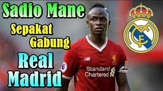 BREAKING NEWS!!! Sadio Mane Sepakat Gabung Real Madrid?