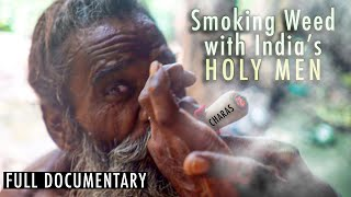 Smoking WEED with Sadhus in INDIA | FULL Documentary