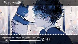 As Long As I&#39m With You - Nightcore (OMI &amp CMC)