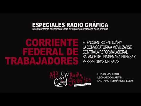 ESPECIALES RADIO GRÁFICA l CORRIENTE FEDERAL DE TRABAJADORES