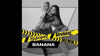 ANITTA & BECKY G ✖️ BANANA ✔️ (JAY LOPEZ AFROBEAT REMIX)