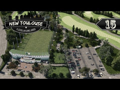 Cities Skylines: New Toulouse - 15 - Driving Range & Shopping Street