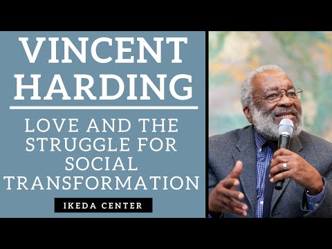 Vincent Harding - Love and the Struggle for Social Transformation