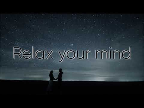 Relax your mind - Meditationsmusik, Entspannungsmusik, Relaxation music for stress relief