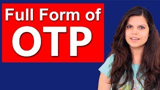 OTP Full Form   OTP क्या होता है   Questions and Answers