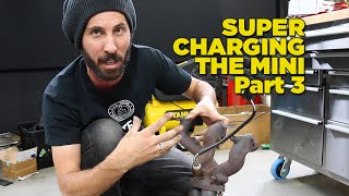 Supercharging the Mini - Part 3