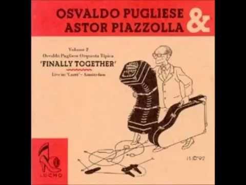 Osvaldo Pugliese & Astor Piazzolla - Juntos vol.2 (Álbum completo)