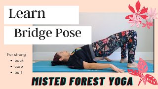 How do I do Bridge Pose? ( Yoga for Beginners ) with Misted Forest