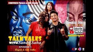 Talktales With Sandy Saha I Episode 1 ft. Aryann & Ena Saha