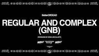 Play Regular and Complex (GNB) (Prod. By Erick Arc Elliott)
