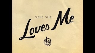 Aer - Says She Loves Me