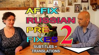 LEARN RUSSIAN PREFIXES, Lesson: Affix Russian Prefixes -  2| RUSSIAN LANGUAGE 2: BASIC