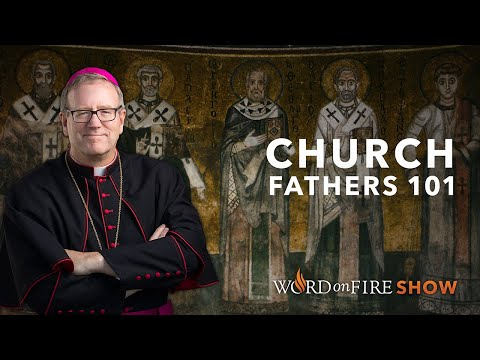Church Fathers 101 (Part 1 of 3)