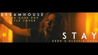"Zedd & Alessia Cara - ""Stay"" (Cover by Dreamhouse)"