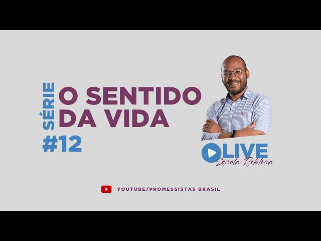 LB 335 O SENTIDO DA VIDA #12 O SEGREDO DA VIDA