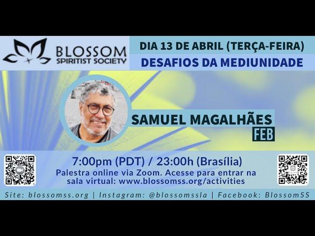 Desafios da Mediunidade | Samuel Magalhães