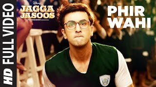 Phir Wahi (Full Song) | Jagga Jasoos (2017)