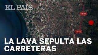 La LAVA sepulta las CARRETERAS de La Palma