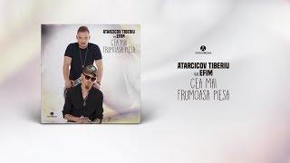 Atarcicov Tiberiu feat. EFIM - Cea mai frumoasa piesa (Official Video)