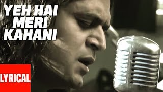 Yeh Hai meri Kahani Lyrical Video | Zinda | Sanjay Dutt, John Abraham, Lara Dutta