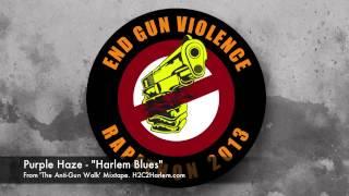 "Purple Haze - ""Harlem Brown Blues"" RAPATHON 2013 STOP THE VIOLENCE"