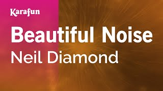 Karaoke Beautiful Noise - Neil Diamond *