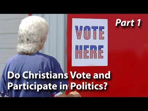 Do Christians Vote and Participate in Politics? (Part 1)