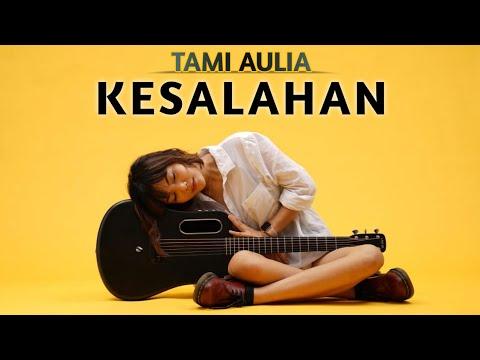 Tami Aulia - Kesalahan ( Official Lyric Video )