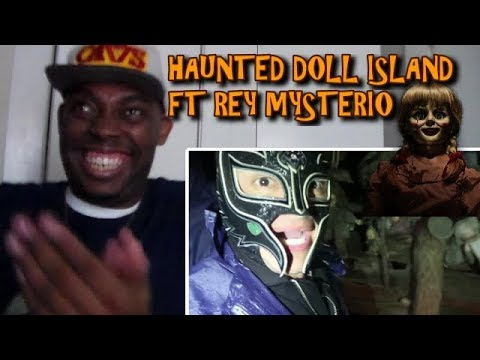 """RACKARACKA"" HAUNTED DOLL ISLAND (ft. REY MYSTERIO) & ANNABELLE REACTION!!!"