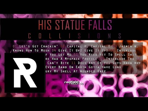 06 HIS STATUE FALLS - Sooner If You Let Me