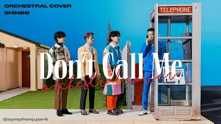 SHINee (샤이니) - 'Don't Call Me' | Orchestral Cover