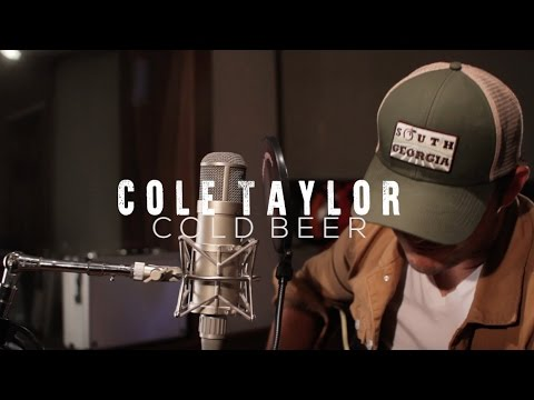 Cole Taylor - Cold Beer (Official Acoustic Video)