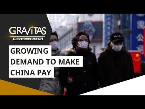 Gravitas: Wuhan Coronavirus   Growing demand to 'Make China Pay'