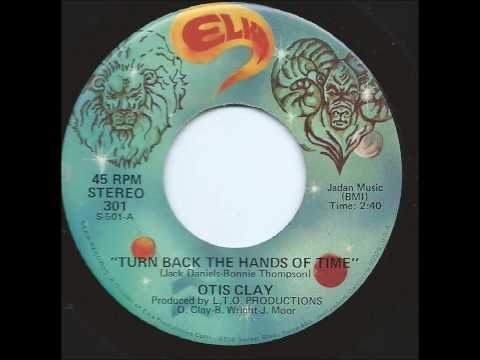 """Otis Clay """"Turn Back The Hands Of Time"""""""