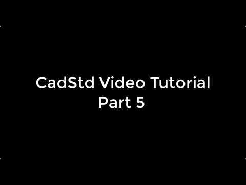 CadStd Video Tutorial Part 5