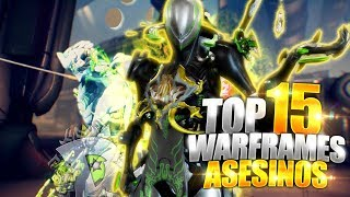 MEJORES WARFRAMES ASESINOS TOP 15 - WARFRAME ESPAÑOL (OPINI...